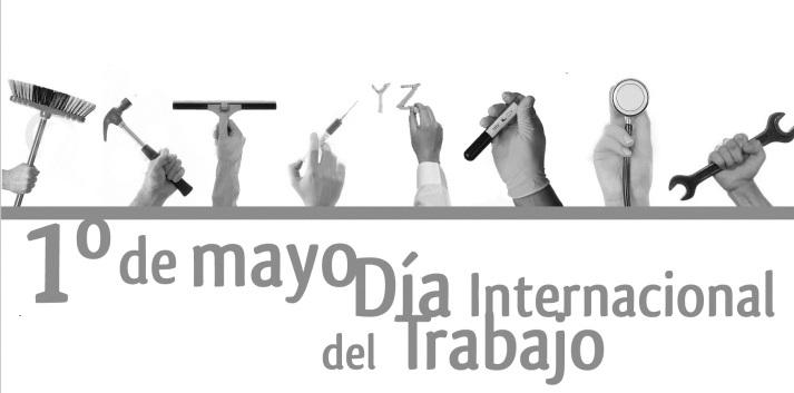 Dia Internacional del Trabajo hoy 1ero de Mayo